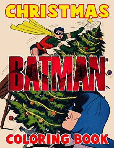 Batman Christmas Coloring Book: Batman Christmas Crayola Relaxation Coloring Books For Adults