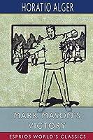 Mark Mason's Victory (Esprios Classics)