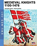 Medieval knights 1100-1476 (Soldiers, Weapons & Uniforms MED) (Volume 1)