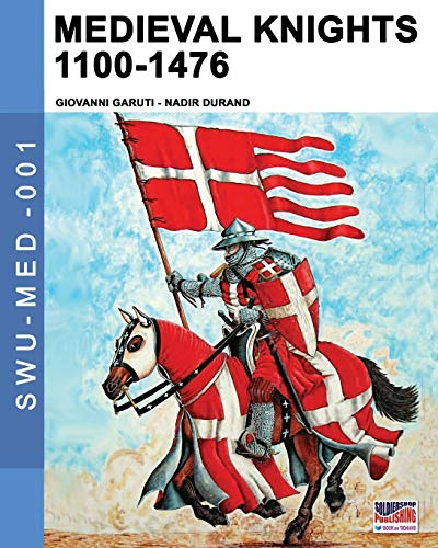 Medieval knights 1100-1476 (Soldiers, Weapons & Uniforms MED)