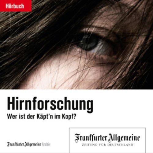 Hirnforschung - Wer ist der Käpt'n im Kopf? (F.A.Z.-Dossier) Titelbild