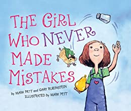 The Girl Who Never Made Mistakes: A Growth Mindset Book For Kids To Promote  Self Esteem eBook: Pett, Mark, Rubinstein, Gary: Amazon.co.uk: Kindle Store