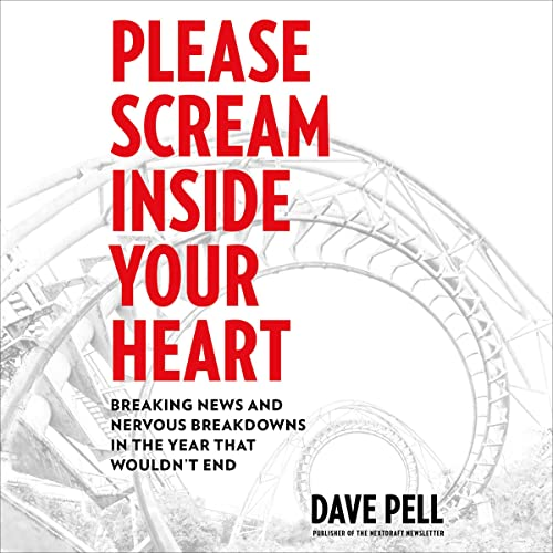 Please Scream Inside Your Heart Audiobook By Dave Pell cover art