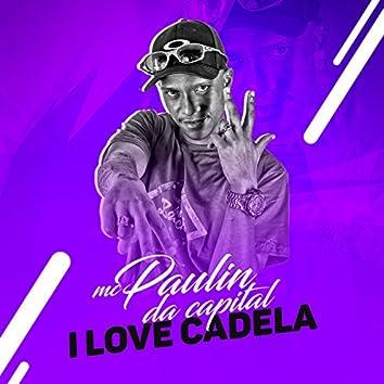 I Love Cadela