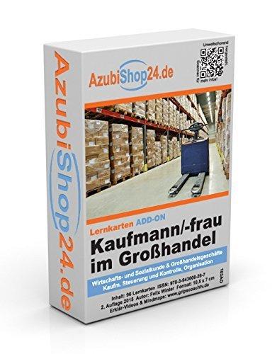 AzubiShop24.de Add-on-Lernkarten Kaufmann / Kauffrau im Groß- und Außenhandel IHK-Prüfung: Erfolgreiche Prüfungsvorbereitung auf die Abschlussprüfung von Felix Winter (März 2015) Sondereinband