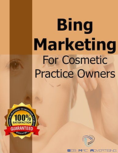 Bing Marketing For Cosmetic Practice Owners: How to grow your brand and clientele without breaking bank (Seb Mac Cosmetic Practice Collection Book 4) (English Edition)