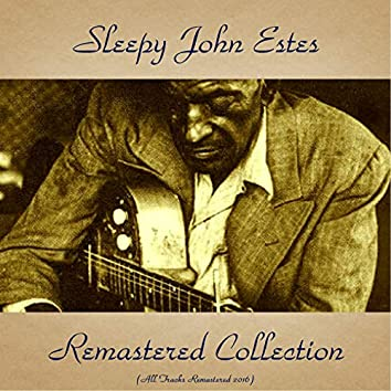 Sleepy John Estes Remastered Collection (All Tracks Remastered 2016)
