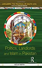 Politics, Landlords and Islam in Pakistan (Exploring the Political in South Asia)