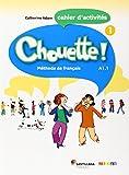 CHOUETTE 1 CAHIER D'EXERCICES - 9788492729906: Cahier d'activités