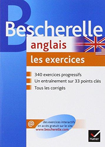 Bescherelle Anglais : les exercices: Exercices de grammaire anglaise