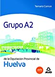 Grupo A2 de la Diputación Provincial de Huelva. Temario Común
