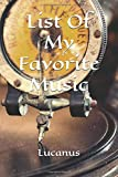 List Of My Favorite Music: Music Album Review Notebook (Journal, Book), Store Your Favorite Songs In One Place, Lucanus 120 Pages Composition Manuscript (Music Notebooks)