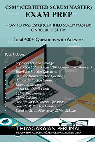 CSM® (CERTIFIED SCRUM MASTER) EXAM PREP: HOW TO PASS CSM® (CERTIFIED SCRUM MASTER) ON YOUR FIRST TRY (CSM® Exam Study Guide Book 2)