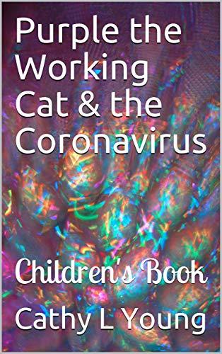 Purple the Working Cat & the Coronavirus : Children's Book (English Edition)