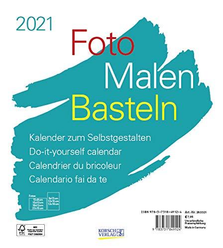Foto-Malen-Basteln Bastelkalender weiß 2021: Fotokalender zum Selbstgestalten. Do-it-yourself Kalender mit festem Fotokarton. Format: 21,5 x 24 cm