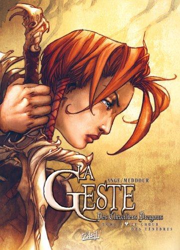 La Geste des Chevaliers Dragons T08: Le Choeur des ténèbres