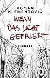 Wenn das Licht gefriert (Thriller im GMEINER-Verlag)