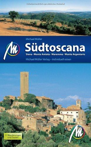 Südtoscana - Siena, Monte Amiata, Maremma, Monte Argentario: Reisehandbuch mit vielen praktischen Tipps.