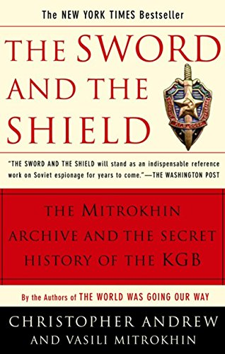 The Sword and the Shield: The Mitrokhin Archive and the Secret History of the KGB (English Edition)