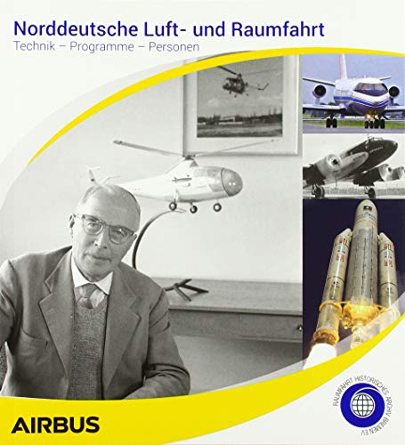 Norddeutsche Luft- und Raumfahrt: Technik – Programme – Personen
