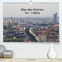 Ueber den Daechern von Leipzig (Premium, hochwertiger DIN A2 Wandkalender 2022, Kunstdruck in Hochglanz): Luftbilder von Leipzig (Monatskalender, 14 Seiten )