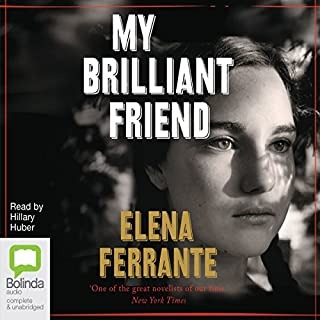 My Brilliant Friend: The Neapolitan Novels, Book 1 cover art