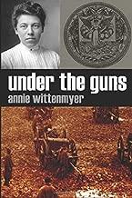 Under the Guns: A Woman's Reminiscences of the Civil War (Abridged)
