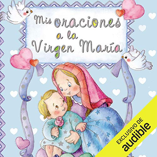 Mis oraciones a la Virgen María (Narración en Castellano) [My Prayers to the Virgin Mary] Audiobook By Equipo Susaeta cover art