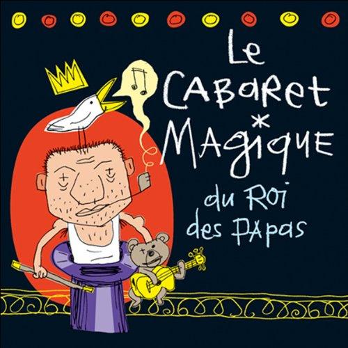 Couverture de Le cabaret magique du roi des papas