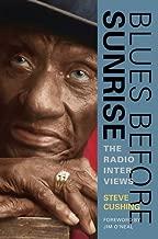 Blues Before Sunrise: The Radio Interviews