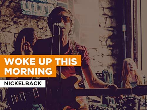 Woke Up This Morning al estilo de Nickelback
