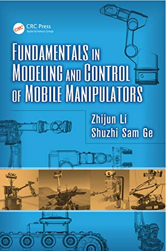 Fundamentals in Modeling and Control of Mobile Manipulators (Automation and Control Engineering) (English Edition)