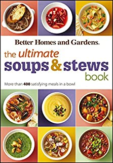 The Ultimate Soups & Stews Book: More than 400 Satisfying Meals in a Bowl (Better Homes and Gardens Ultimate)