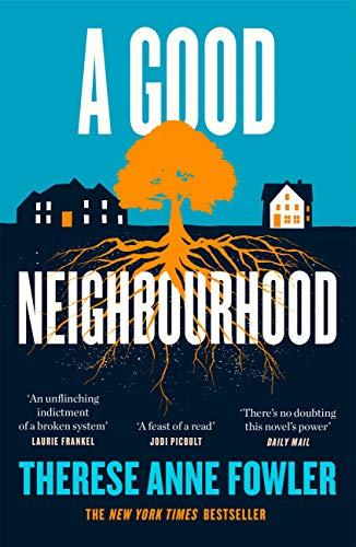 A Good Neighbourhood: The powerful New York Times bestseller about star-crossed love... by [Therese Anne Fowler]