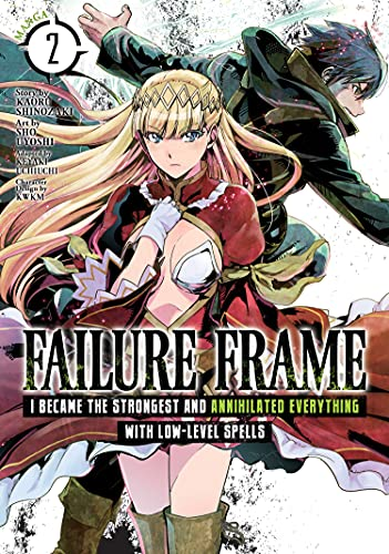 Failure Frame: I Became the Strongest and Annihilated Everything With Low-Level Spells (Manga) Vol. 2