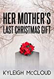 Her Mother's Last Christmas Gift (English Edition)