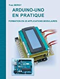 Arduino-uno en pratique - Formation en 25 applications modulaires