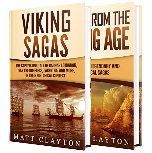 Viking Tales and Sagas: The Captivating Tale of Ragnar Lothbrok, Ivar the Boneless, Lagertha, and More as well as Other Legendary Stories of Vikings in Their Historical Context (English Edition)