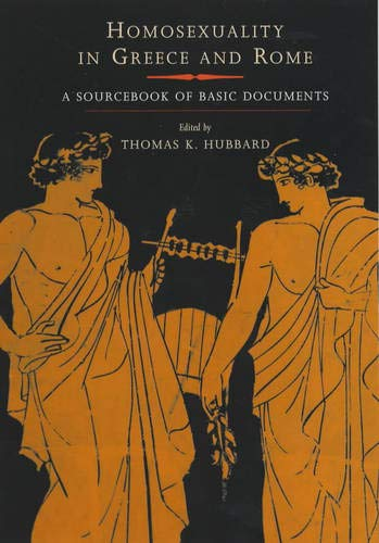 Homosexuality in Greece and Rome: A Sourcebook of Basic Documents (Joan Palevsky Imprint in Classical Literature)
