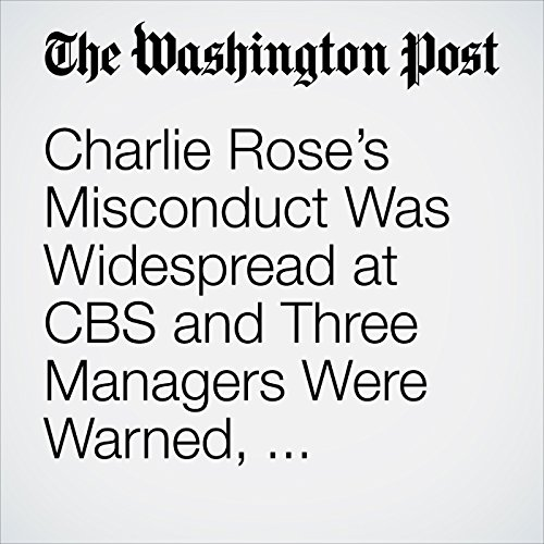 Charlie Rose's Misconduct Was Widespread at CBS and Three Managers Were Warned, Investigation Finds audiobook cover art