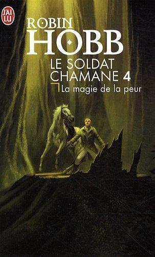 Le Soldat Chamane - 4 - La Magie de La P (Science Fiction) (French Edition) by Robin Hobb(2009-09-01)