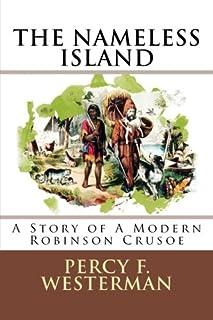 "The Nameless Island: ""A Story of A Modern Robinson Crusoe"""