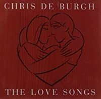 The Love Songs by Chris De Burgh (1999-04-06)