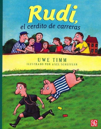 Rudi, el Cerdito de Carreras = Rudy, Pig Racing (A la Orilla del Viento)