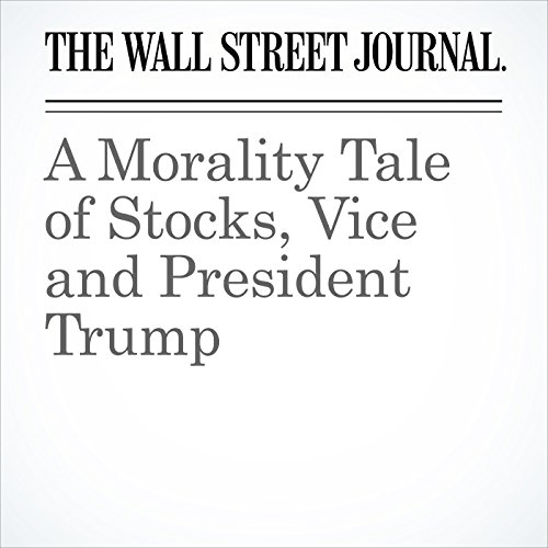 A Morality Tale of Stocks, Vice and President Trump copertina