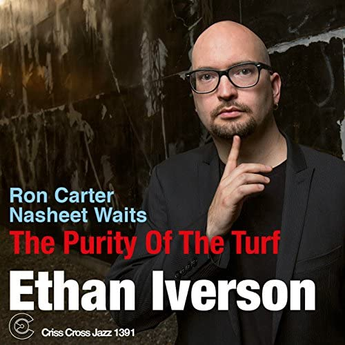 Ethan Iverson, Ron Carter & Nasheet Waits