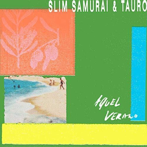 Slim Samurai & Tauro