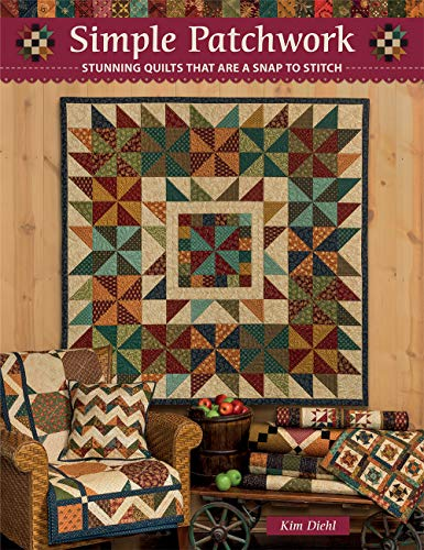Compare Textbook Prices for Simple Patchwork: Stunning Quilts That Are a Snap to Stitch  ISBN 9781683560531 by Diehl, Kim