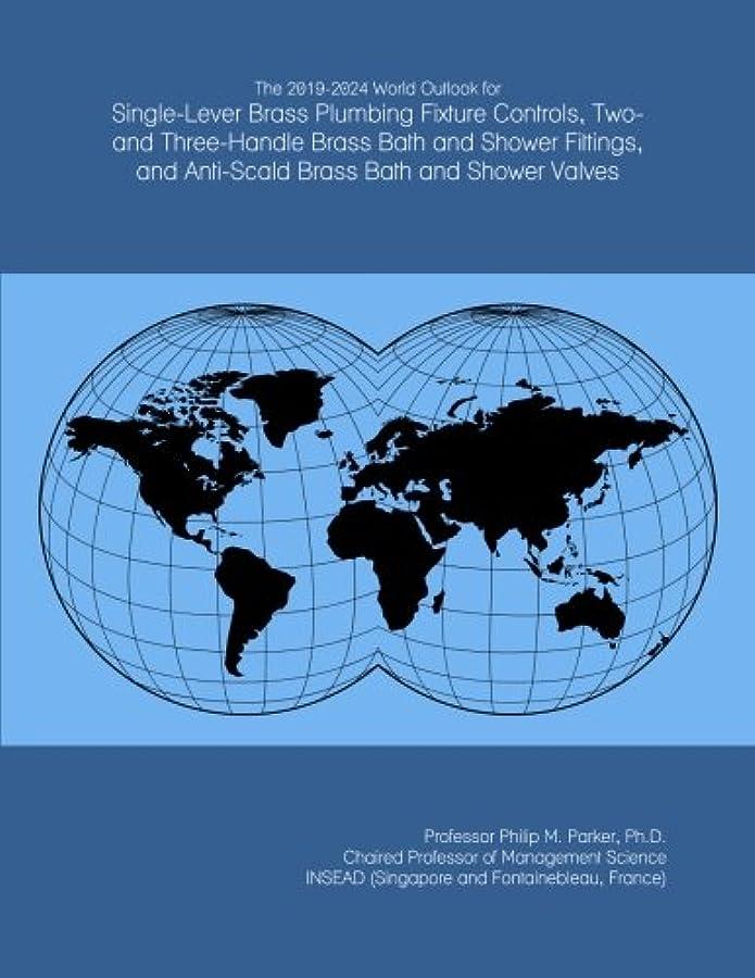 アラブフォアマン忠実なThe 2019-2024 World Outlook for Single-Lever Brass Plumbing Fixture Controls, Two- and Three-Handle Brass Bath and Shower Fittings, and Anti-Scald Brass Bath and Shower Valves