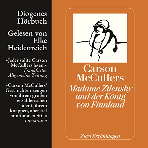 Madame Zilensky und der König von Finnland. Zwei Erzählungen                   Autor:                                                                                                                                 Carson McCullers                               Sprecher:                                                                                                                                 Elke Heidenreich                      Spieldauer: 43 Min.     9 Bewertungen     Gesamt 3,3